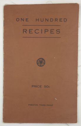 One Hundred Recipes Compiled by Wartburg League of St. John's Ev. Lutheran Church Preston, Iowa....