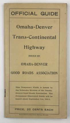 Official Guide. Omaha-Denver Trans-Continental Highway Issued by Omaha-Denver Good Roads...