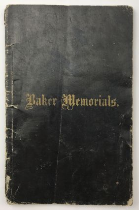 Baker Memorials, Consisting of a Memoir, Funeral Sermon, and Dirge, to the Memory of the Late...
