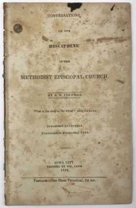 Conversations on the Discipline of the Methodist Episcopal Church. J. N. Coleman