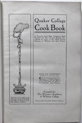 Quaker College Cook Book: A Practical Cook Book Containing Eight Hundred and More Favorite Recipes Contributed by Many of the Well Known Hostesses of Whittier and Their Friends