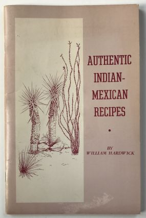 Authentic Indian-Mexican Recipes. Cook Books, William Hardwick, Texas