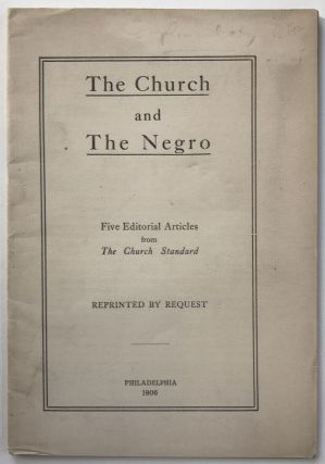 The Church and the Negro. Five Editorial Articles from The Church Standard [cover title]....