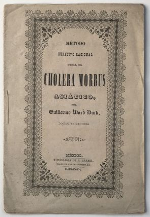 Metodo Curativo Racional para el Cholera Morbus Asiatico. William Ward Duck