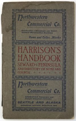 Harrison's Handbook Seward Peninsula and Directory of Nome and Council [cover title]. Alaska, E....