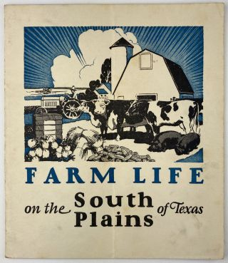 Farm Life on the South Plains of Texas [cover title]. Texas