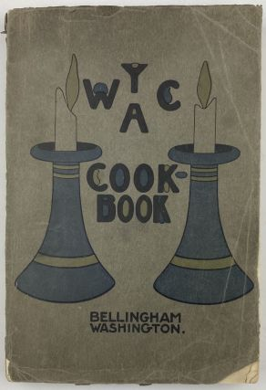 A Cook Book Compiled by the Publicity Committee of the Y.W.C.A. Cook Books, Washington