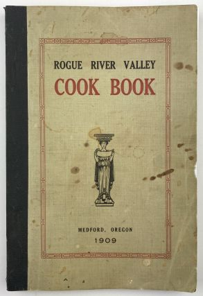Rogue River Valley Cook Book Compiled by the Womans Guild of the St. Mark's Episcopal Church....