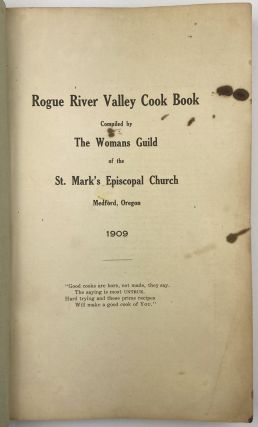 Rogue River Valley Cook Book Compiled by the Womans Guild of the St. Mark's Episcopal Church