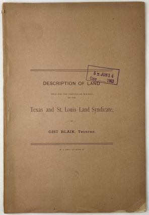 Description of Land Held for the Certificate Holders of the Texas and St. Louis Land Syndicate...