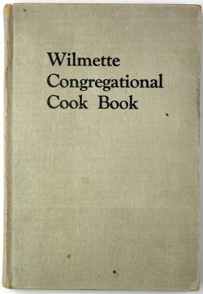 Tried and True Recipes Published for the Benefit of the First Congregational Church Wilmette,...
