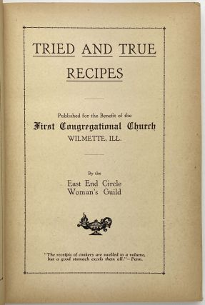 Tried and True Recipes Published for the Benefit of the First Congregational Church Wilmette, Ill.
