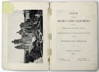 """Tour Through Mexico and California by the """"Mexico and California Special,"""" Under the Personally-Conducted Tourist System of the Pennsylvania Railroad"""