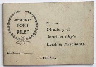 Souvenir of Fort Riley and Directory of Junction City's Leading Merchants. Kansas