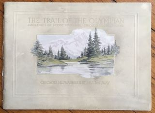 The Trail of the Olympian. 2000 Miles of Scenic Splendor - Chicago to Puget Sound. Milwaukee...