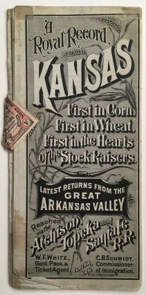 A Royal Record. Kansas: First in Corn, First in Wheat, First in the Hearts of the Stock Raisers...