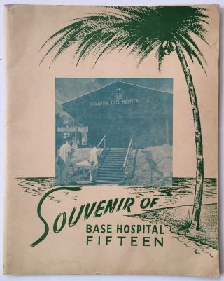 Souvenir of Base Hospital Fifteen [cover title]. United States Navy