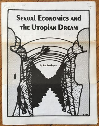Sexual Economics and the Utopian Dream [cover title]. Utopias, Eve Furchgott