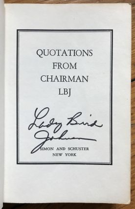 Quotations from Chairman LBJ. Lyndon Baines Johnson