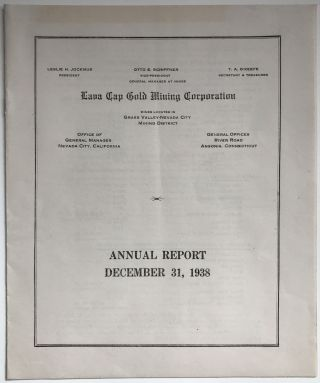 Lava Cap Gold Mining Corporation. Annual Report, December 31, 1938 [cover title]. California, Mining