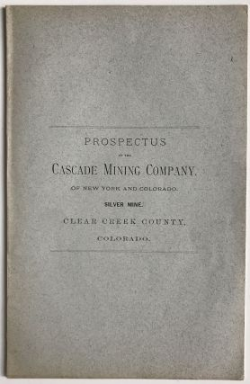 Prospectus, Board of Trustees, Officers, and By-laws of the Cascade Mining Company. Colorado