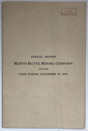 Annual Report of Directors of North Butte Mining Company for the Year Ending December 31, 1914....