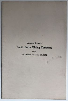 Annual Report North Butte Mining Company for the Year Ended December 31, 1919. North Butte Mining...