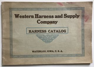 Western Harness and Supply Company. Manufacturers and Wholesalers of Harness and Supplies,...