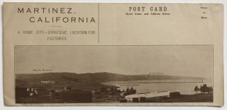 Martinez, California. A Home City -- Strategic Location for Factories [caption title]....
