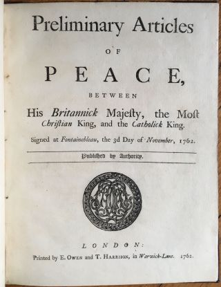 Preliminary Articles of Peace, Between His Most Britannick Majesty, the Most Christian King, and...