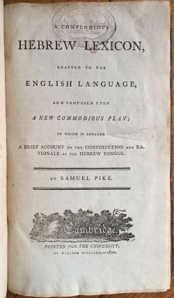 A Compendious Hebrew Lexicon, Adapted to the English Language, and Composed upon a New Commodious...