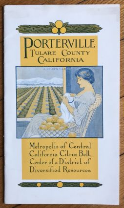 Porterville. Tulare County, California. Metropolis of Central California Citrus Belt; Center of a...