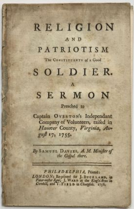 Religion and Patriotism the Constituents of a Good Soldier. A Sermon Preached to Captain...
