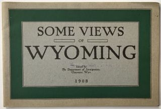 Some Views of Wyoming [cover title]. Wyoming