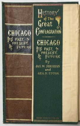 The Great Conflagration. Chicago: Its Past, Present and Future