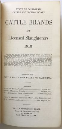 State of California Cattle Protection Board. Cattle Brands and Licensed Slaughters 1918....