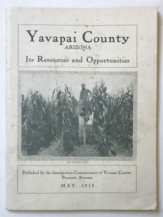 Yavapai County, Arizona. Its Resources and Opportunities [cover title]. Arizona