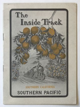 The Inside Track. The Way Through the Wonderful Fruit and Flower Garden of Southern California....