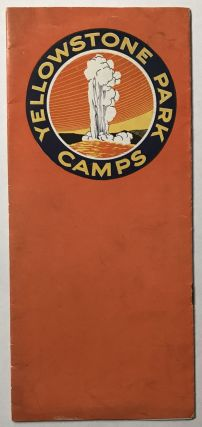 Yellowstone Park Camps [cover title]. Wyoming