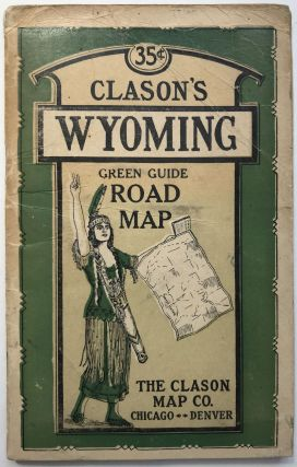 Clason's Wyoming Green Guide. State and City Maps, Auto Road Logs, Railroads; Commercial Index of...