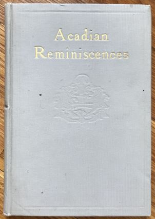 Acadian Reminiscences with a True Story of Evangeline. Felix Voorhies