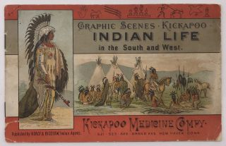 Graphic Scenes - Kickapoo Indian Life in the South and West [cover title]. Kickapoo Medicine Company