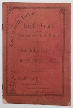 Come to South Dakota. Hughes County in the Center of the State. Published by Authority of the...