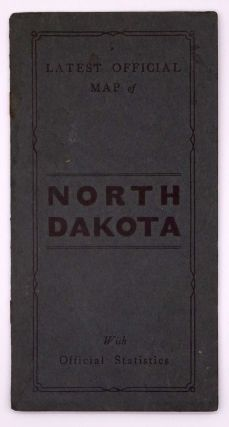 Latest Official Map of North Dakota with Official Statistics [cover title]. North Dakota