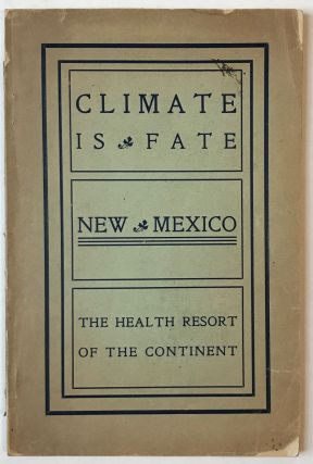 Climatology and Mineral Springs of New Mexico -- Health and Pleasure Resorts. New Mexico