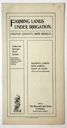 Farming Lands Under Irrigation. Colfax County, New Mexico [cover title]. New Mexico, Water