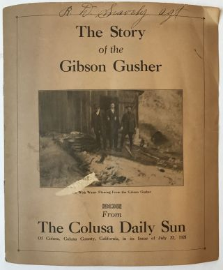 The Story of the Gibson Gusher. From the Colusa Daily Sun [cover title]. California, Oil