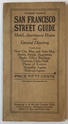 Chadwick Standard San Francisco Street Guide. Hotel, Apartment, Building and General Directory....