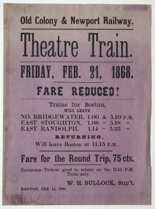 Old Colony & Newport Railway. Theatre Train. Friday, Feb. 21, 1868. Fare Reduced! [caption...