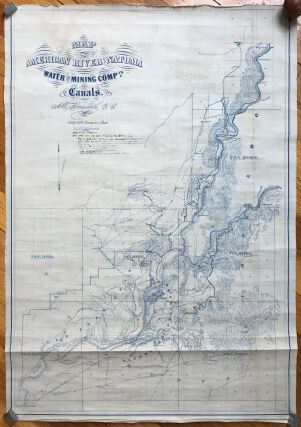 Map of the American River & Natoma Water and Mining Comp.ys Canals. California, Water
